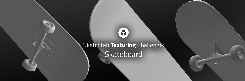 Sketchfab Community Blog - Sketchfab Texturing Challenge: Skateboard