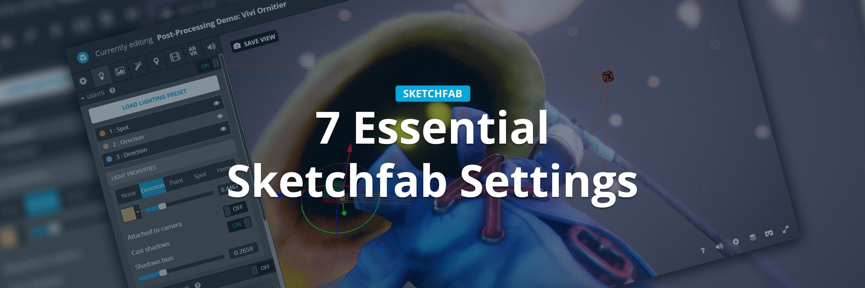 7 essential sketchfab settings header image