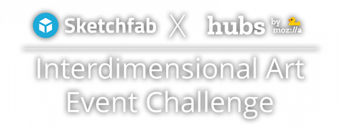 Sketchfab X Mozilla Hubs – Interdimensional Art Event